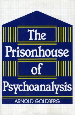 The Prisonhouse of Psychoanalysis, Goldberg, Arnold