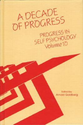 Image for Progress in Self Psychology, V. 10: A Decade of Progress