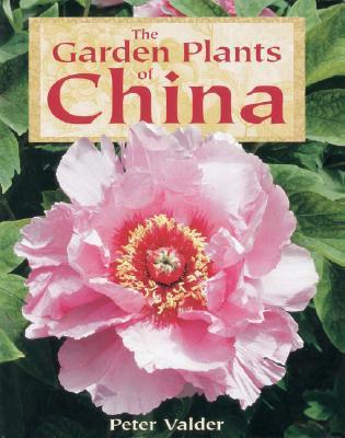 The Garden Plants of China, Valder, Peter
