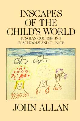 Image for Inscapes of the Childs World : Jungian Counseling in Schools and Clinics