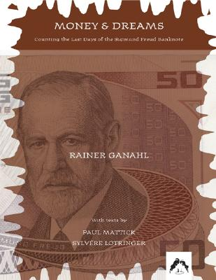 Image for Money and Dreams: Counting the Last Days of the Sigmund Freud Banknote (Art & Knowledge)