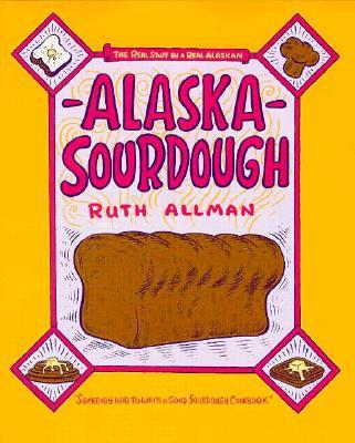 Alaska Sourdough, Allman, Ruth