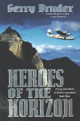 Heroes of the Horizon: Flying Adventures of Alaska, Bruder, Gerry