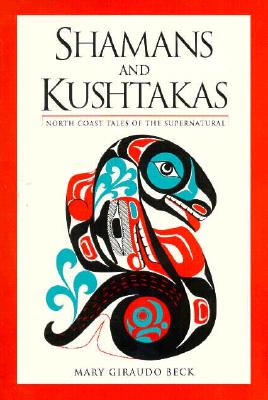 Image for Shamans and Kushtakas: North Coast Tales of the Supernatural