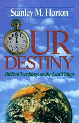 Image for Our Destiny: Biblical Teachings on the Last Things