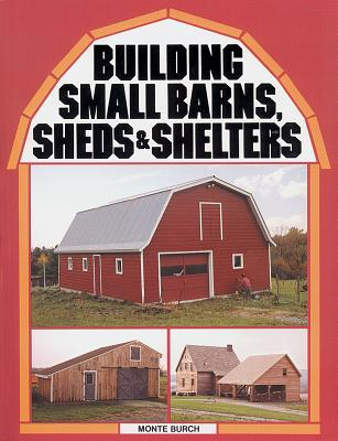 Image for Building Small Barns, Sheds and Shelters