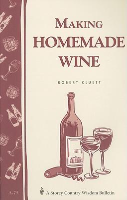 Making Homemade Wine, GARDENWAY EDITORS