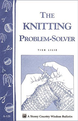 Image for The Knitting Problem Solver (Storey's Country Wisdom Bulletin, A-128)