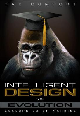 Image for Intelligent Design Vs. Evolution: Letters to an Atheist