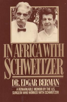 In Africa with Schweitzer, Berman, Edgar