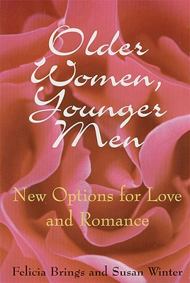 Older Women, Younger Men: New Options for Love and Romance, Brings, Felicia; Winter, Susan