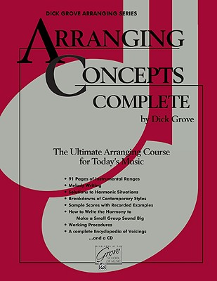 Arranging Concepts Complete: The Ultimate Arranging Course for Today's Music (Dick Grove Arranging Series), GROVE, Dick