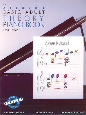 Alfred's Basic Adult Theory Piano Book Level Two, Willard A. Palmer; Morton Manus; Amanda Vick Lethco
