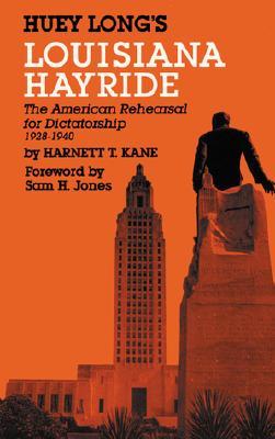 Image for Huey Long's Louisiana Hayride: The American Rehearsal for Dictatorship 1928-1940