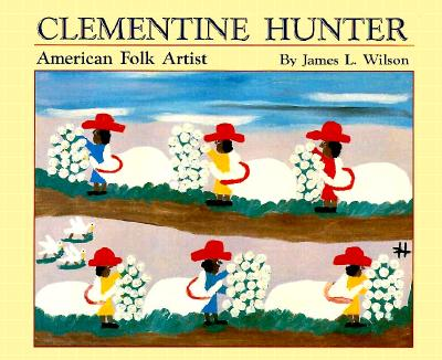 Image for Clementine Hunter: American Folk Artist