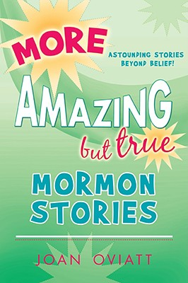 Image for More Amazing but True Mormon Stories