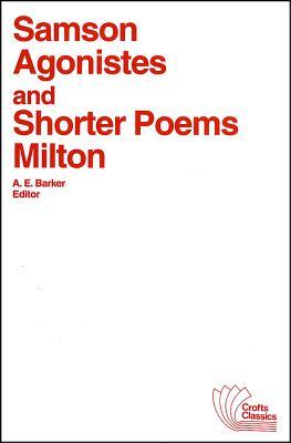 Samson Agonistes and Shorter Poems, Milton, John