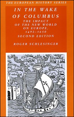 Image for In the Wake of Columbus: The Impact of The New World on Europe, 1492 - 1650
