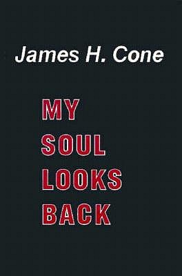 My Soul Looks Back, James H. Cone