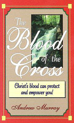 The Blood of the Cross, Andrew Murray