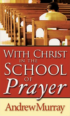 Image for With Christ In The School Of Prayer