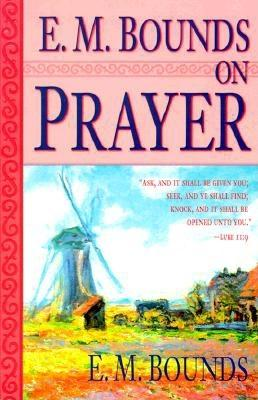 Image for E.M. Bounds on Prayer