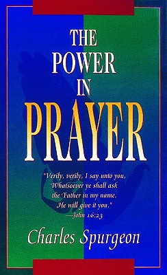 Power In Prayer, SPURGEON C H