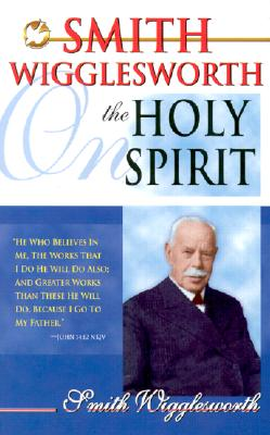Image for Smith Wigglesworth on the Holy Spirit