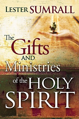 Image for The Gifts and Ministries of the Holy Spirit