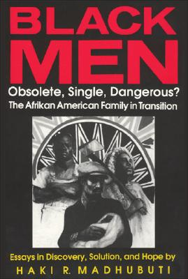 Image for Black Men, Obsolete, Single, Dangerous?: The Afrikan American Family in Transition