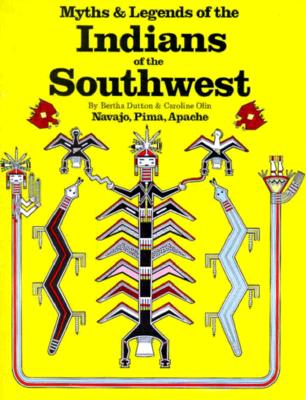 Image for Myths and Legends of the Indians of the Southwest, Book 1: Navajo, Pima, Apache