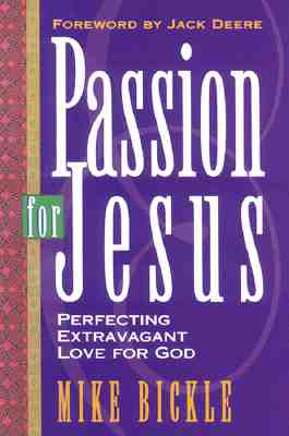 Passion for Jesus, Bickle, Mike
