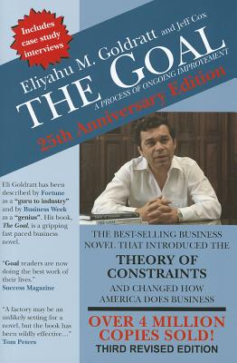 The Goal: A Process of Ongoing Improvement, Eliyahu M. Goldratt, Jeff Cox
