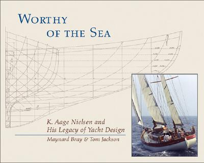 Image for Worthy of the Sea: K. Aage Nelson and His Legacy of Yacht Design