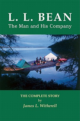 Image for L. L. Bean--The Man and His Company: The Complete Story
