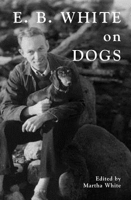 Image for E. B. White on Dogs