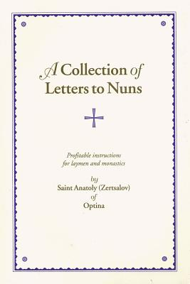 A Collection of Letters to Nuns, ANATOLY OF OPTINA