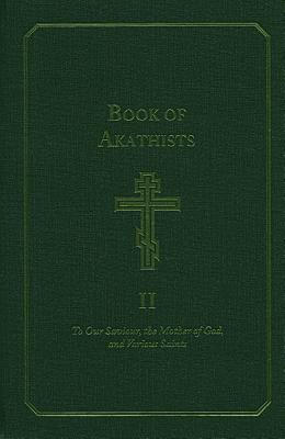 Image for The Book of Akathists ( Vol. 1)