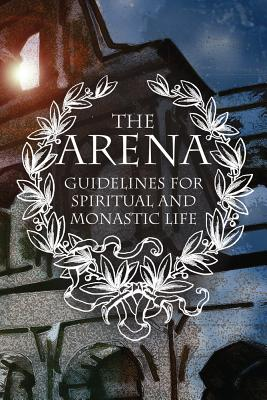 The Arena: Guidelines for Spiritual and Monastic Life, Ignatius Brianchaninov