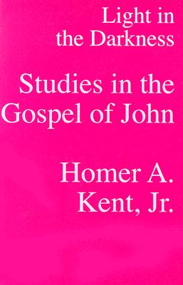 Image for Light In the Darkness: Studies In the Gospel of John