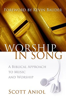 Image for Worship in Song A Biblical Approach to Music and Worship