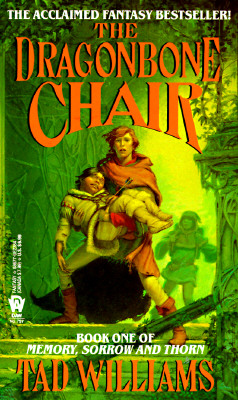 The Dragonbone Chair (Memory, Sorrow, and Thorn), TAD WILLIAMS