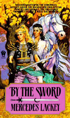 By the Sword (Kerowyn's Tale), MERCEDES LACKEY