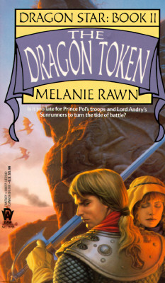 The Dragon Token (Dragon Star, Book 2), Rawn, Melanie