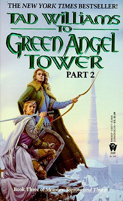 To Green Angel Tower, Part 2 (Memory, Sorrow, and Thorn, Book 3), Tad Williams