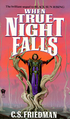 When True Night Falls, C. S. FRIEDMAN