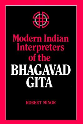 Modern Indian Interpreters of the Bhagavadgita (SUNY Series in Religious Studies)