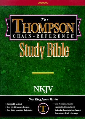 The Thompson Chain-Reference Study Bible: New King James Version, Old and New Testaments