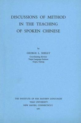 Image for Discussion of Method in the Teaching of Spoken Chinese (Far Eastern Publications Series)