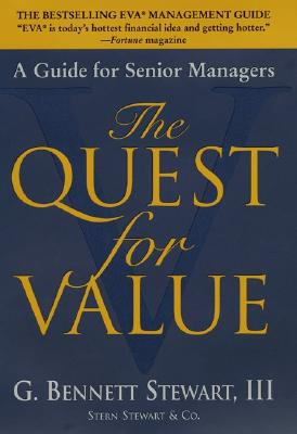 The Quest for Value: A Guide for Senior Managers, Stewart, G. Bennett